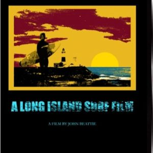A-Hundred-Miles-to-The-End-A-Long-Island-Surf-Film-0
